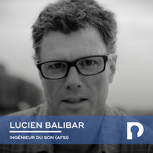 Lucien Balibar, Ingénieur du son