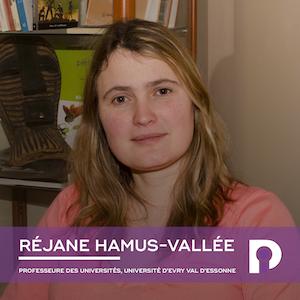 Réjane Hamus-Vallée, Professeure des universités, Université d'Evry Val d'Essonne